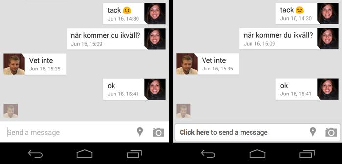 Den vänstra bilden är en skärmdump från Google Hangout. I den högra har jag gjort textinmatningen tydligare.